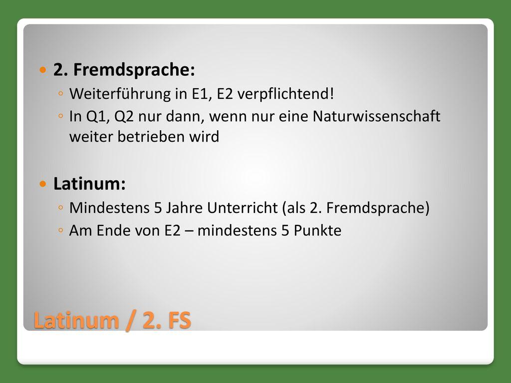 Latinum / 2. FS 2. Fremdsprache: Latinum: