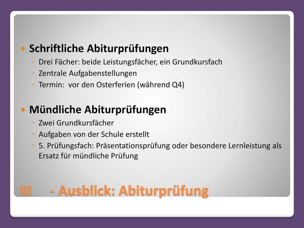 III - Ausblick: Abiturprüfung