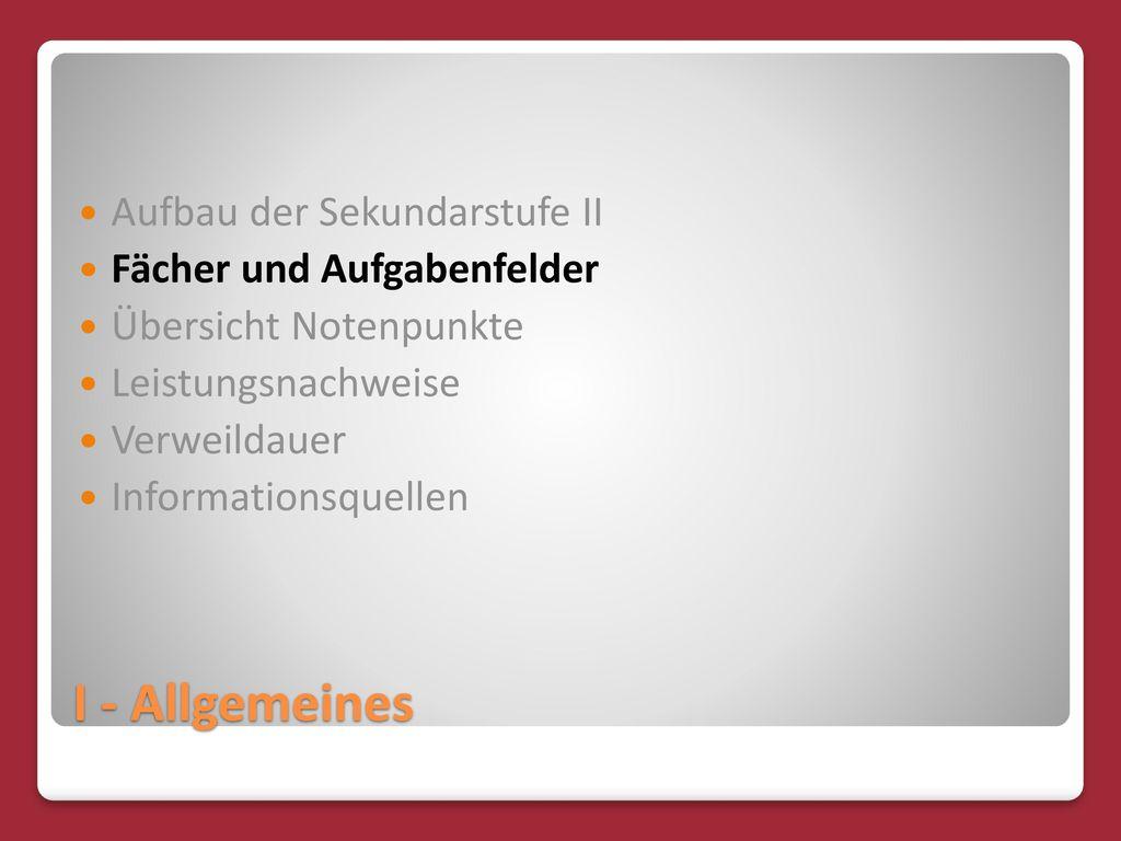 I - Allgemeines Aufbau der Sekundarstufe II Fächer und Aufgabenfelder