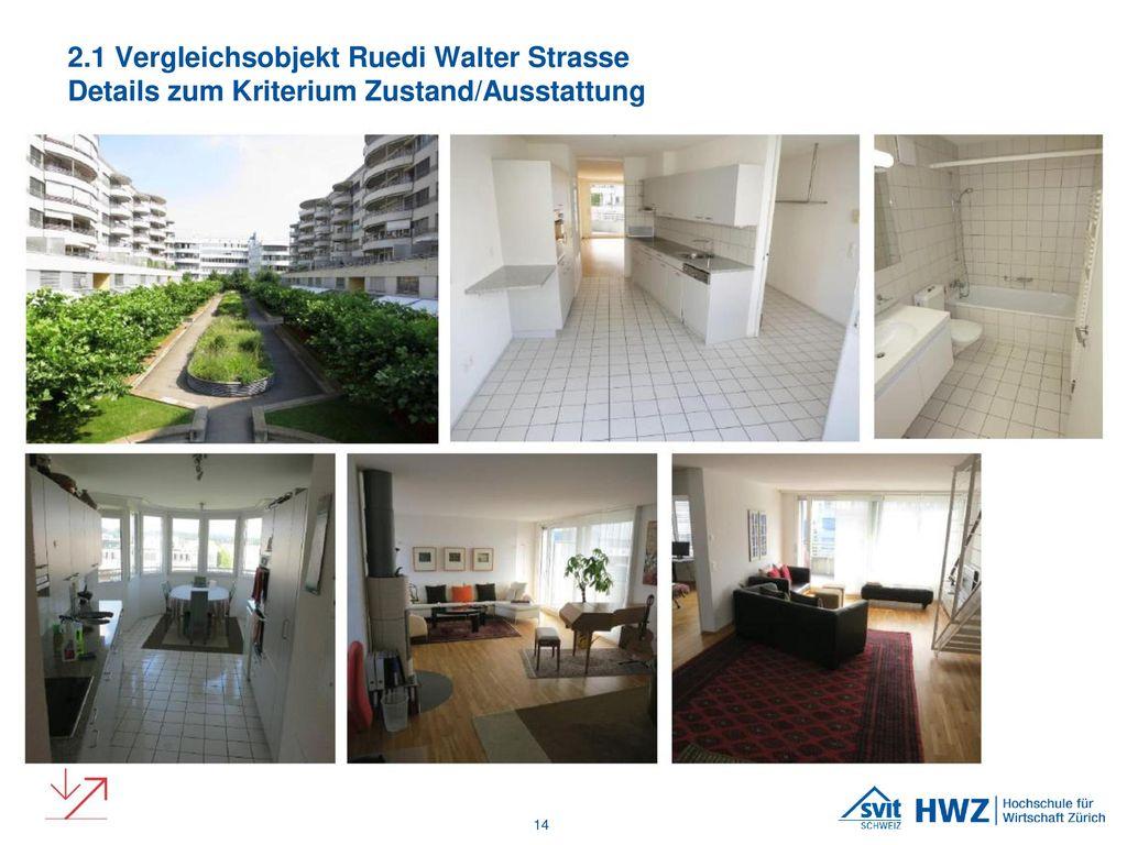 2.1 Vergleichsobjekt Ruedi Walter Strasse Details zum Kriterium Zustand/Ausstattung