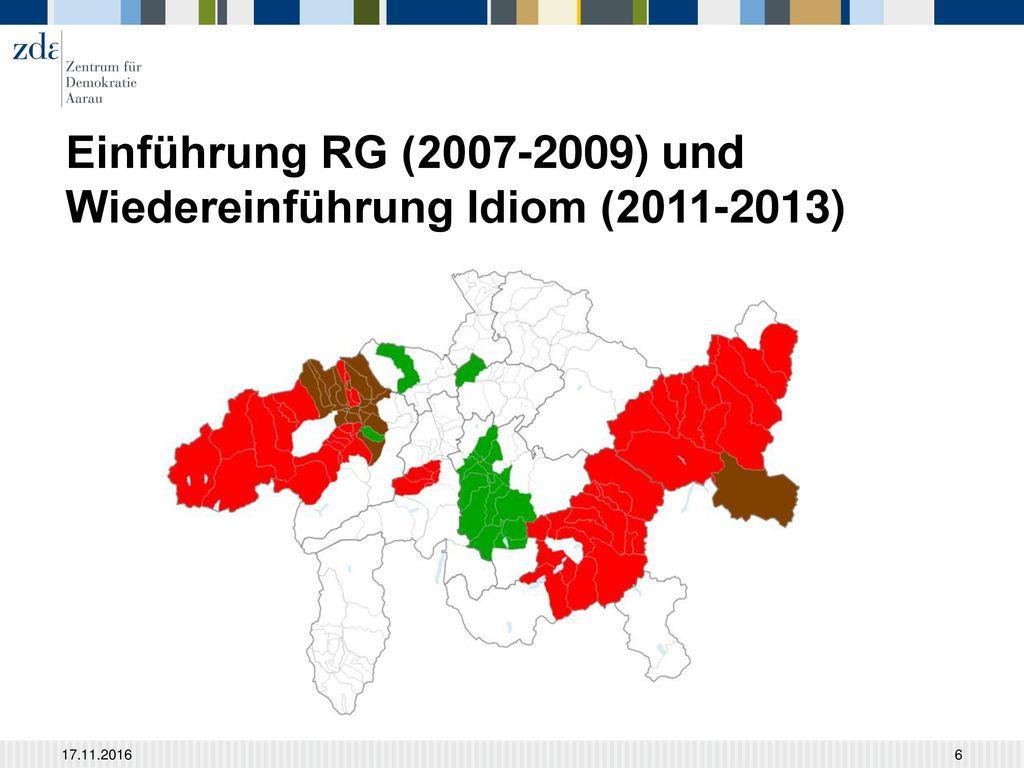 Einführung RG (2007-2009) und Wiedereinführung Idiom (2011-2013)