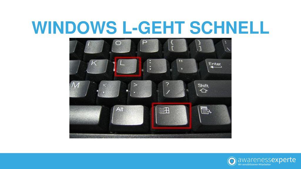 WINDOWS L-GEHT SCHNELL