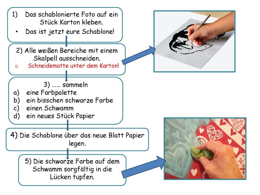 4) Die Schablone über das neue Blatt Papier legen.