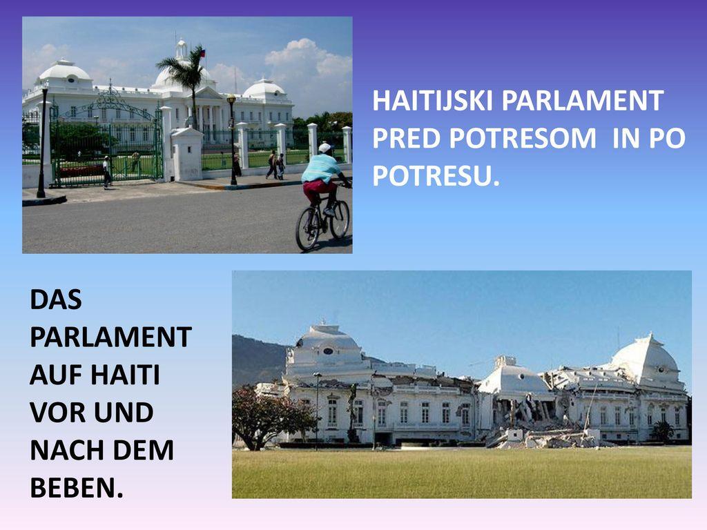 HAITIJSKI PARLAMENT PRED POTRESOM IN PO POTRESU.