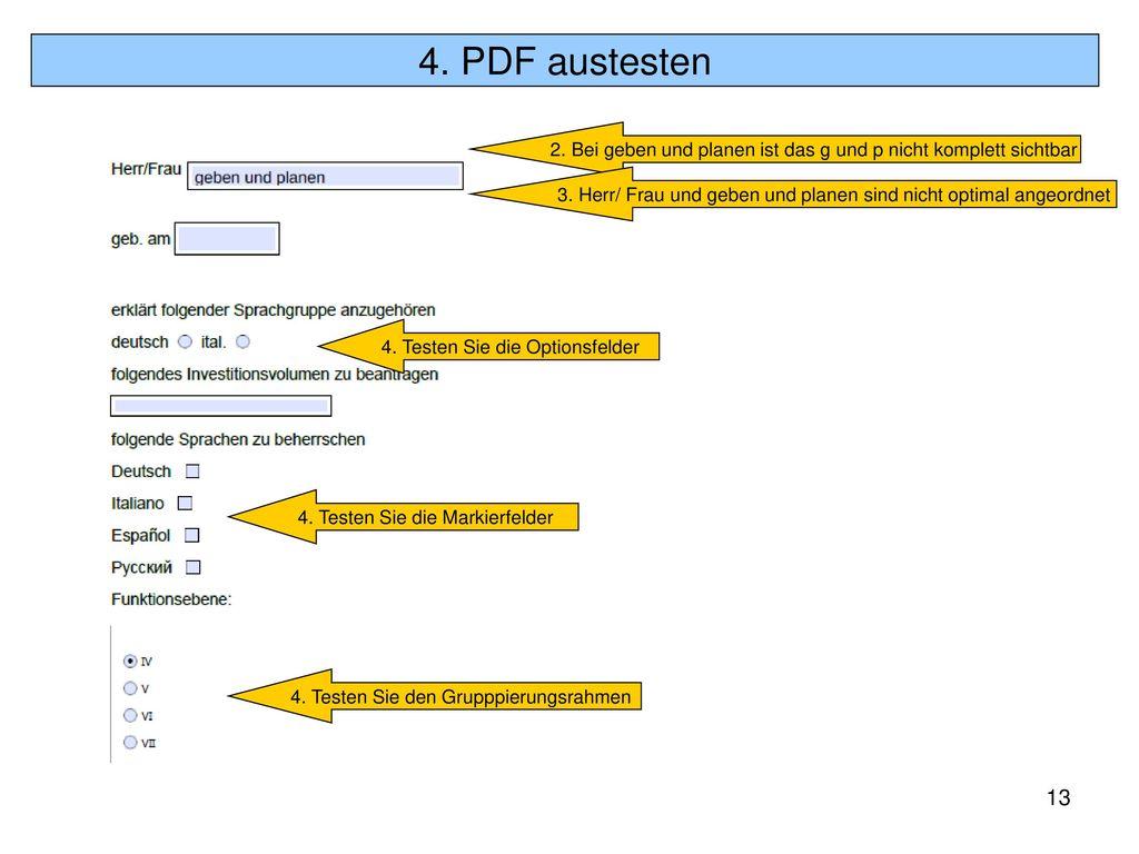 4. PDF austesten 2. Bei geben und planen ist das g und p nicht komplett sichtbar. 3. Herr/ Frau und geben und planen sind nicht optimal angeordnet.