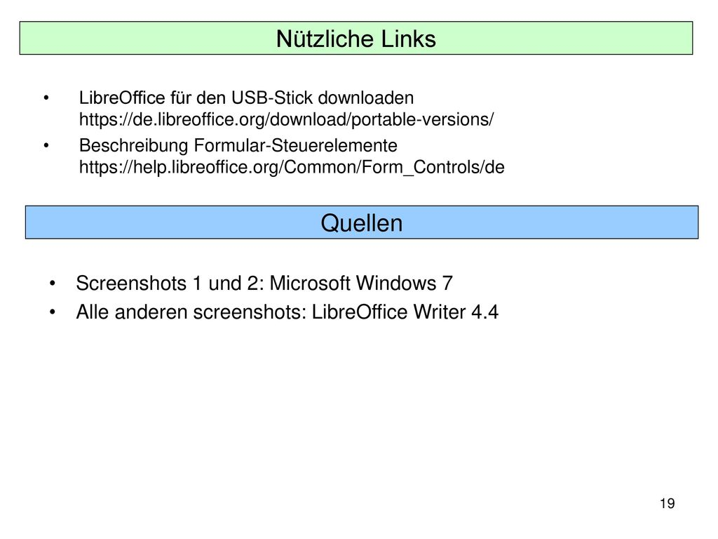Nützliche Links Quellen Screenshots 1 und 2: Microsoft Windows 7