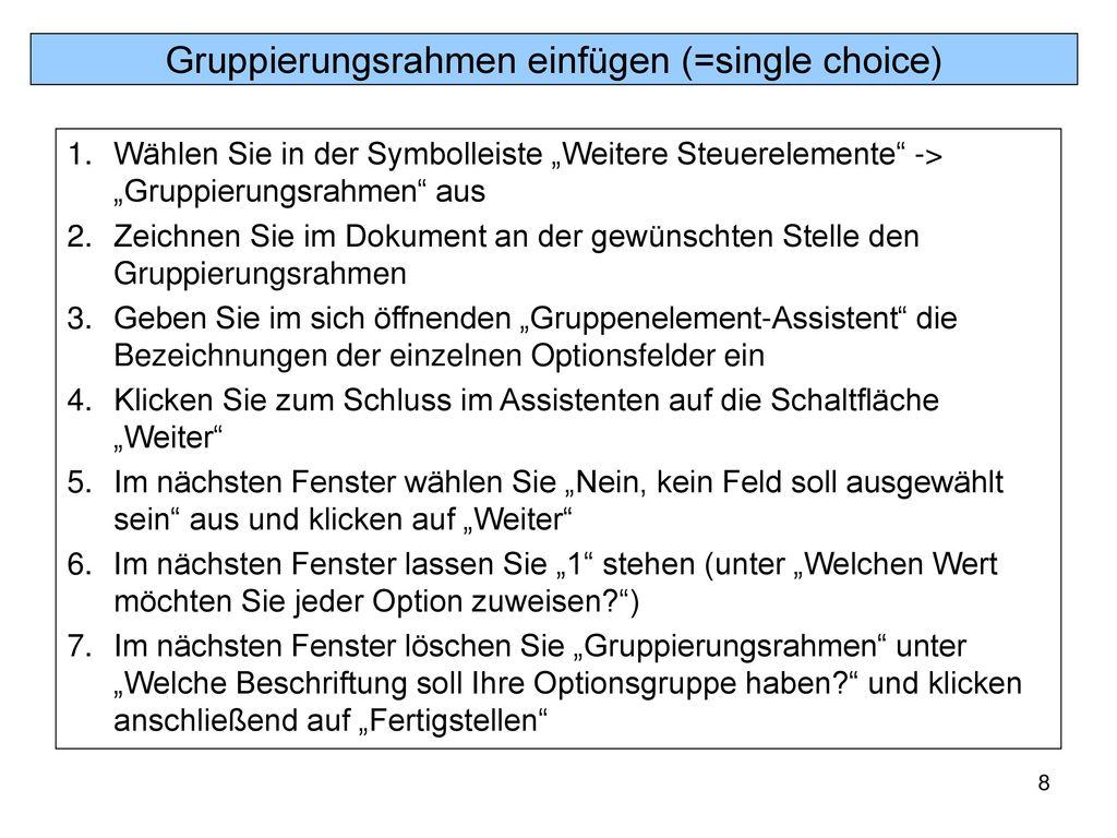 Gruppierungsrahmen einfügen (=single choice)