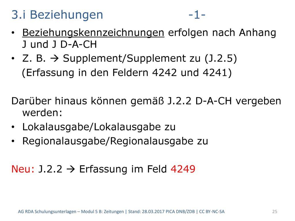 3.i Beziehungen -1- Beziehungskennzeichnungen erfolgen nach Anhang J und J D-A-CH. Z. B.  Supplement/Supplement zu (J.2.5)