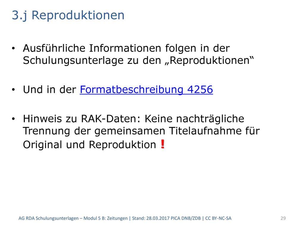"""3.j Reproduktionen Ausführliche Informationen folgen in der Schulungsunterlage zu den """"Reproduktionen"""
