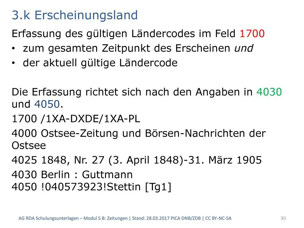 3.k Erscheinungsland Erfassung des gültigen Ländercodes im Feld 1700