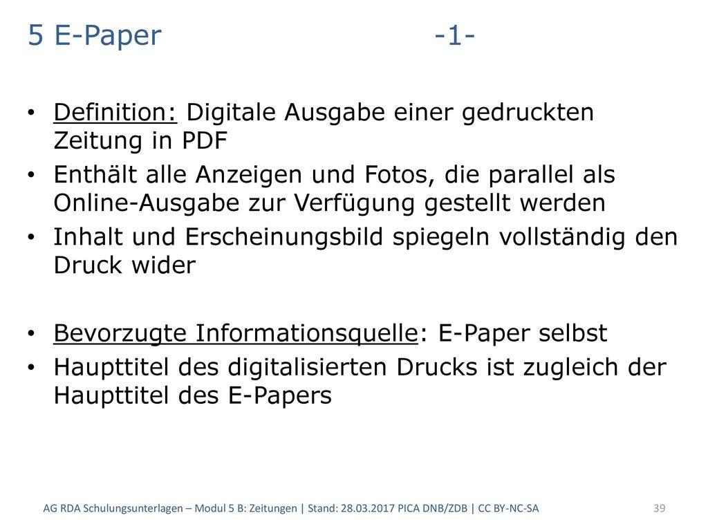 5 E-Paper -1- Definition: Digitale Ausgabe einer gedruckten Zeitung in PDF.