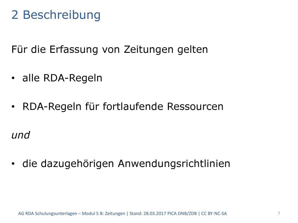 2 Beschreibung Für die Erfassung von Zeitungen gelten alle RDA-Regeln
