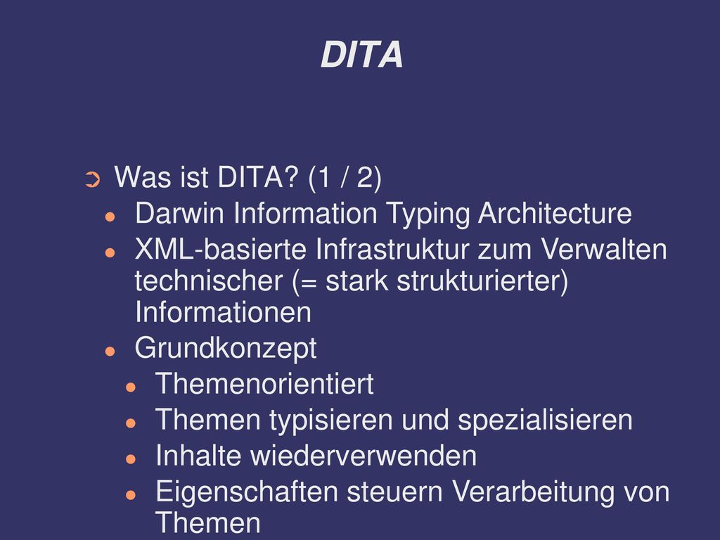 DITA Was ist DITA (1 / 2) Darwin Information Typing Architecture