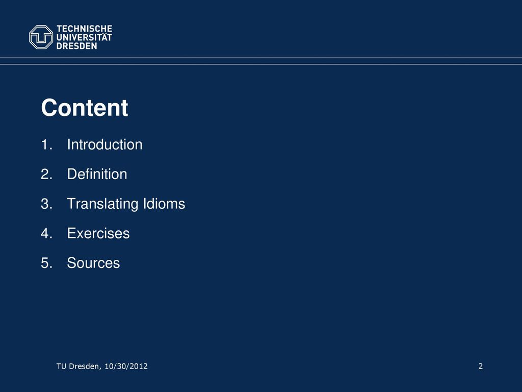 Content Introduction Definition Translating Idioms Exercises Sources