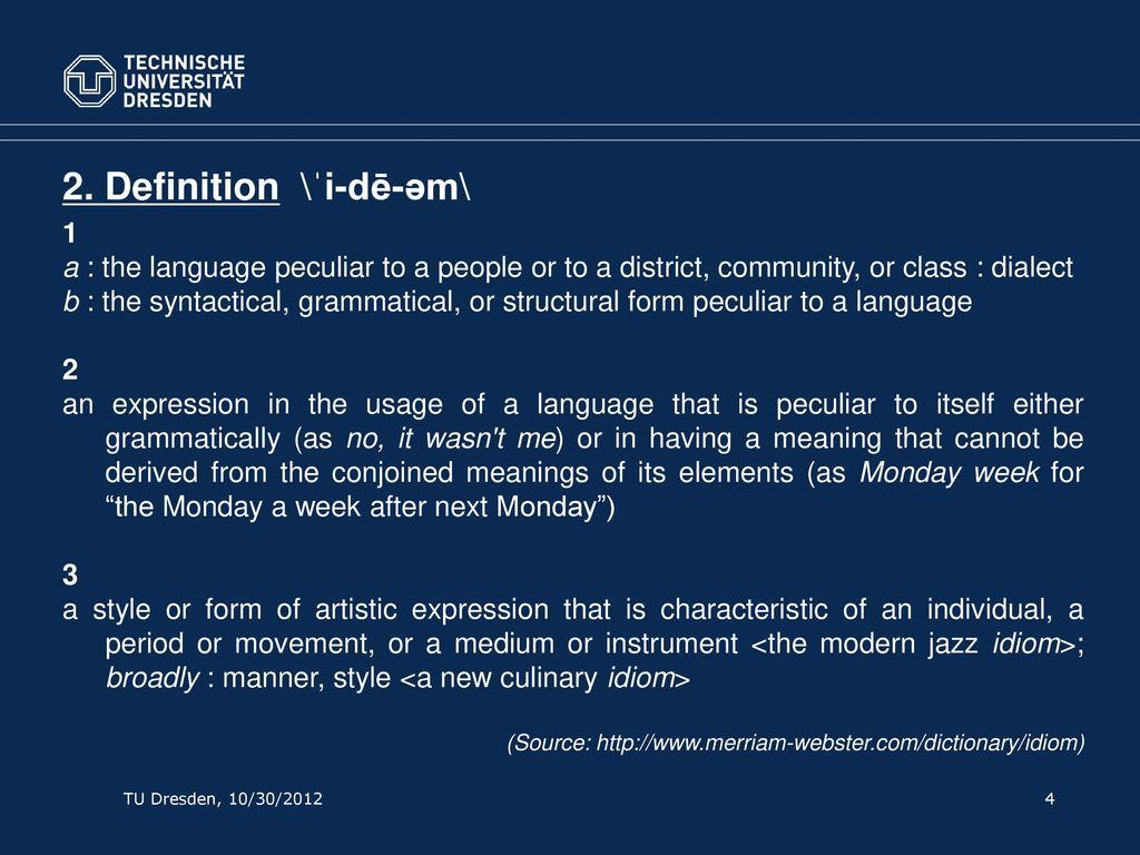 2. Definition \ˈi-dē-əm\