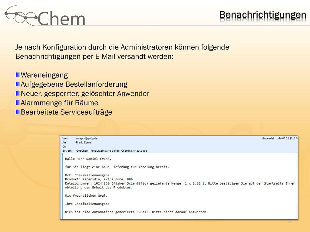 Benachrichtigungen Je nach Konfiguration durch die Administratoren können folgende Benachrichtigungen per E-Mail versandt werden: