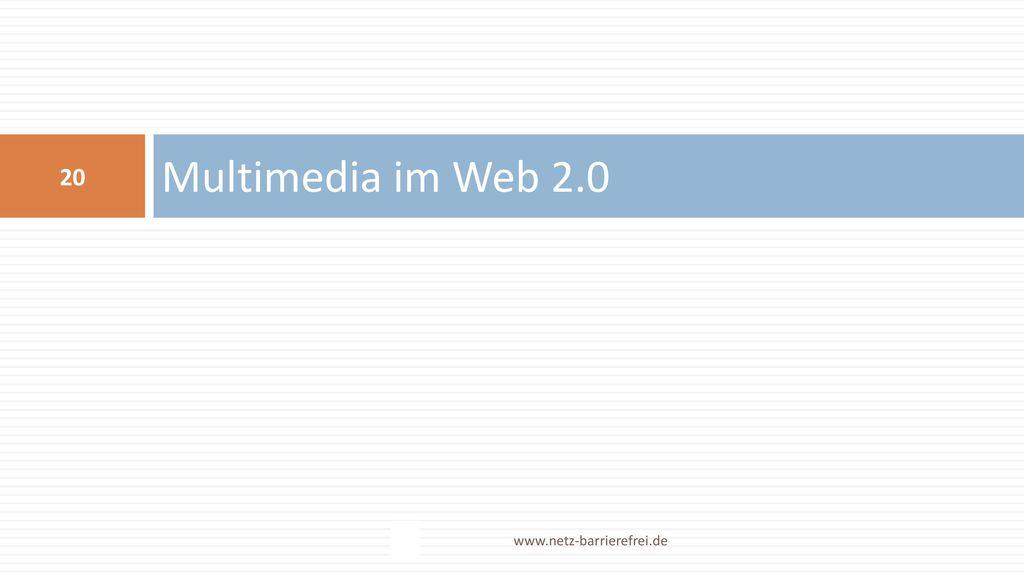 Multimedia im Web 2.0 www.netz-barrierefrei.de