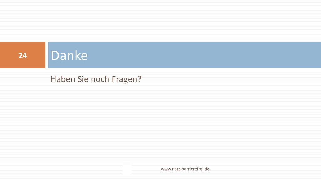 Danke Haben Sie noch Fragen www.netz-barrierefrei.de