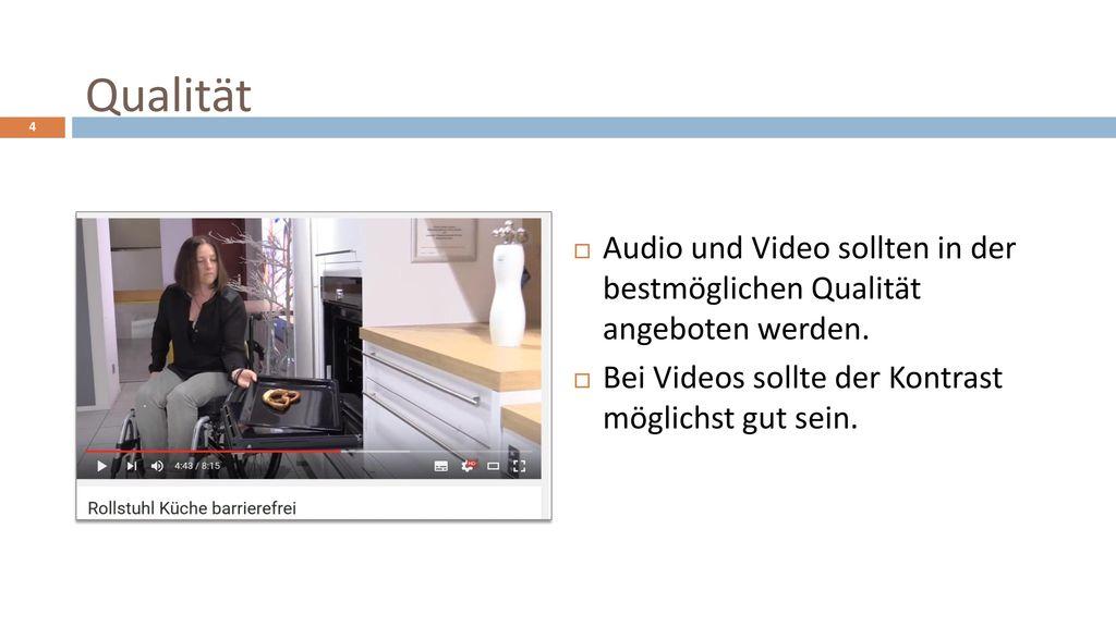 Qualität Audio und Video sollten in der bestmöglichen Qualität angeboten werden.
