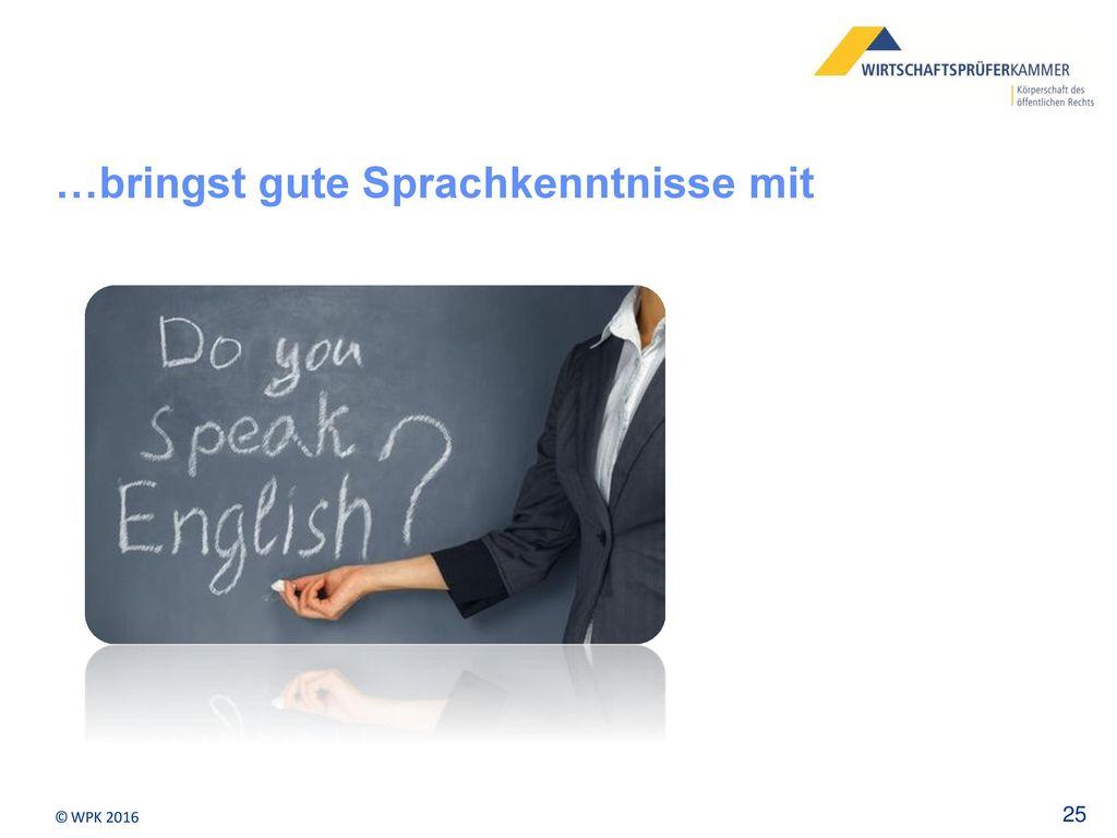 …bringst gute Sprachkenntnisse mit