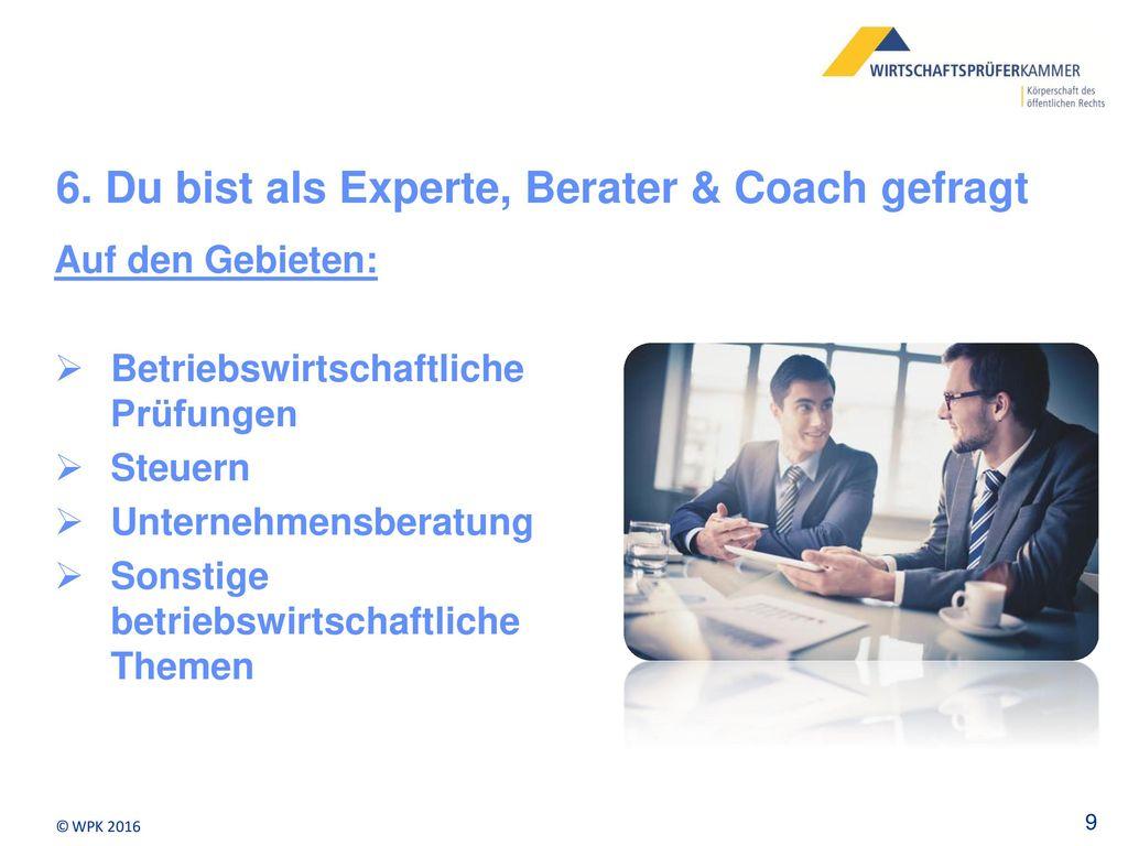 6. Du bist als Experte, Berater & Coach gefragt