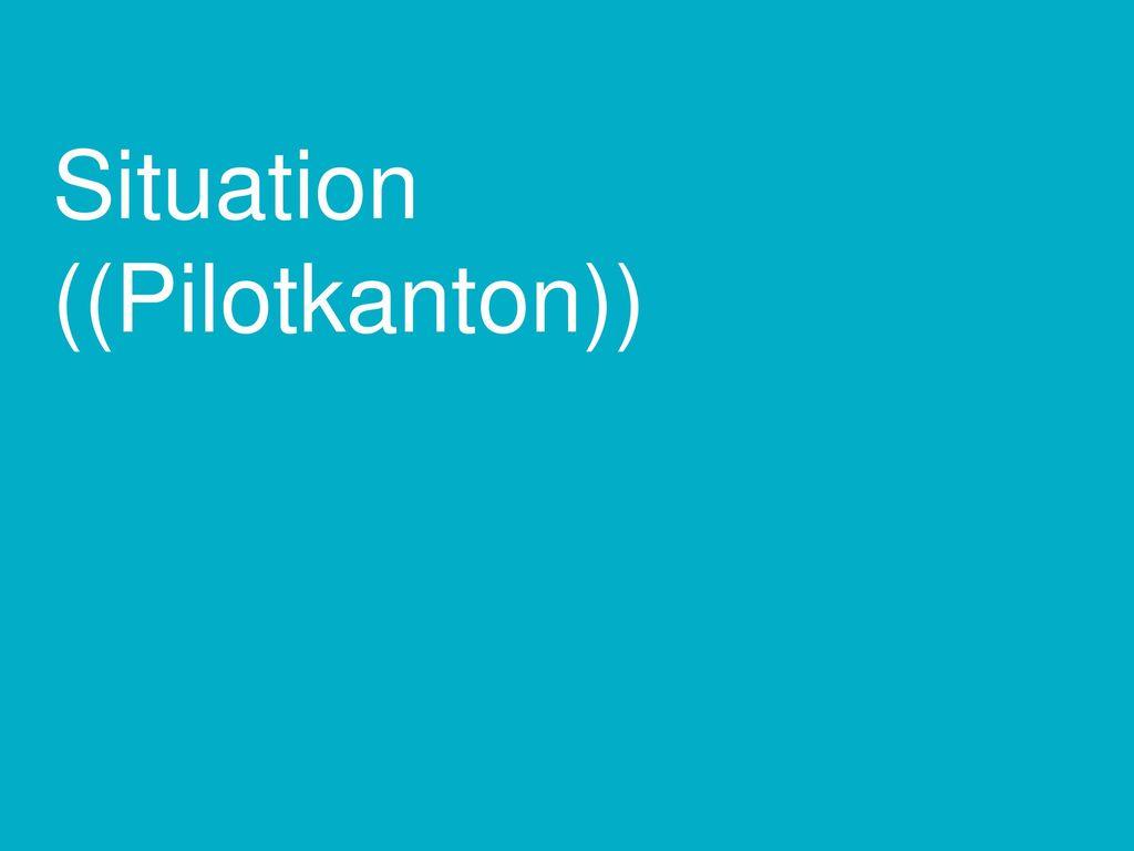 Situation ((Pilotkanton))