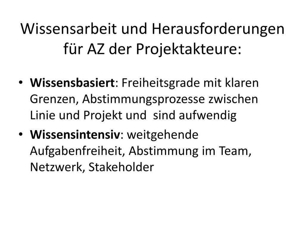 Wissensarbeit und Herausforderungen für AZ der Projektakteure: