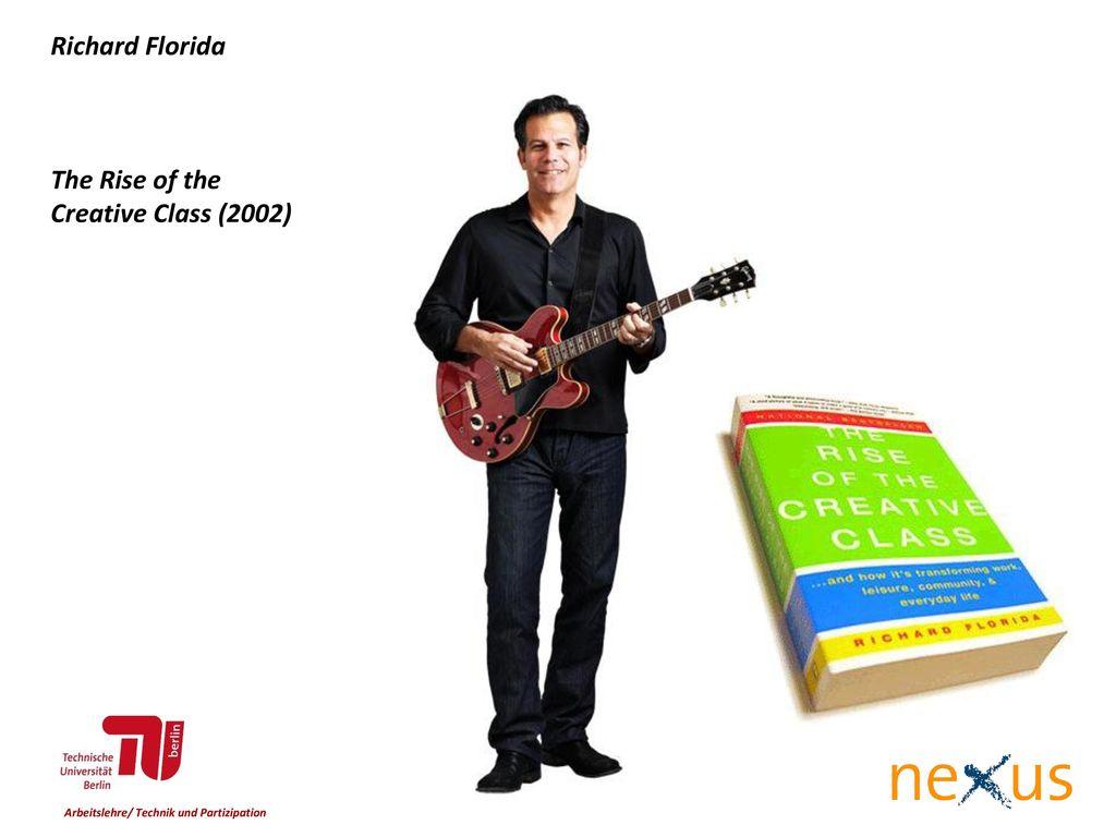 Richard Florida The Rise of the Creative Class (2002)