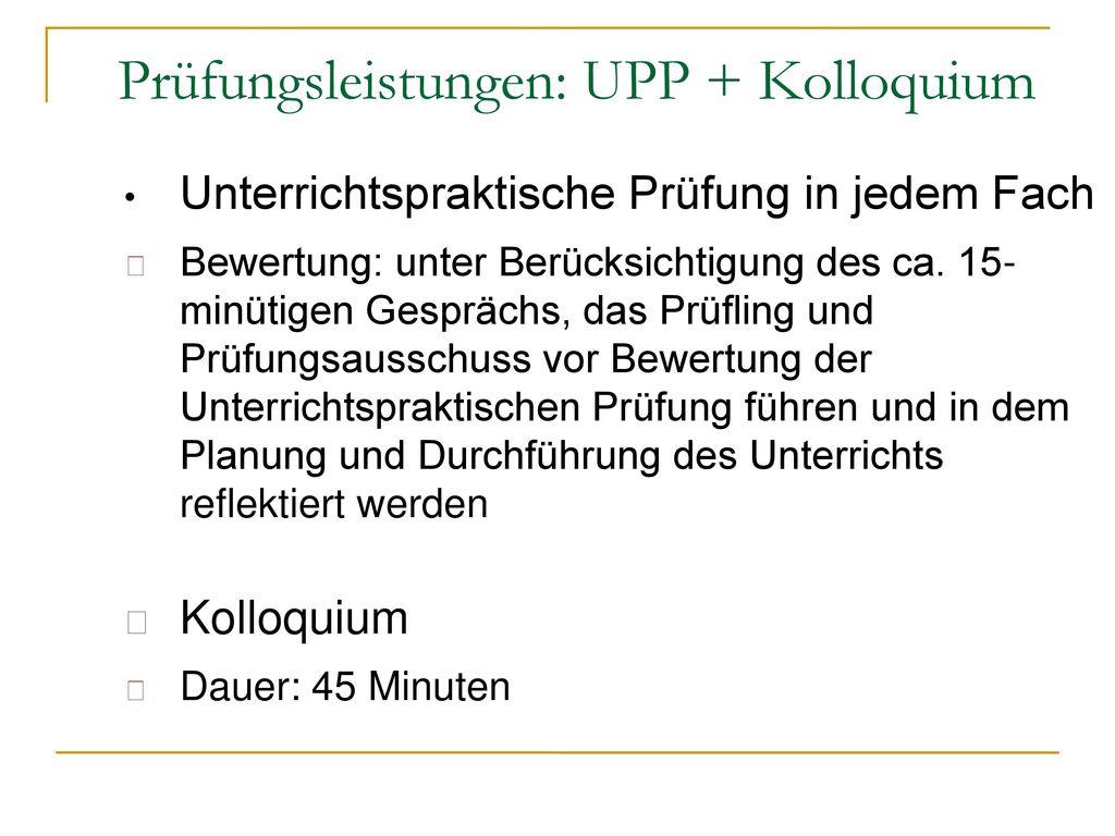 Prüfungsleistungen: UPP + Kolloquium