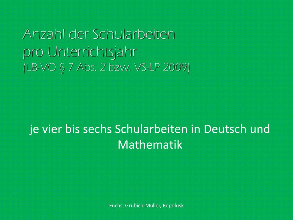 je vier bis sechs Schularbeiten in Deutsch und Mathematik