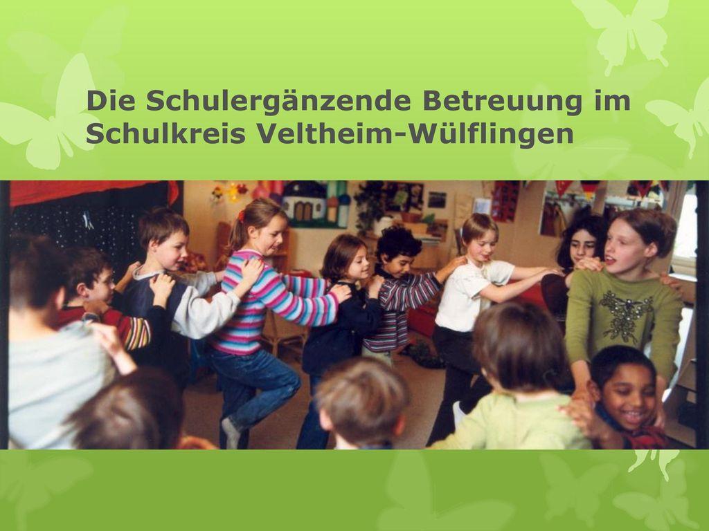 Die Schulergänzende Betreuung im Schulkreis Veltheim-Wülflingen