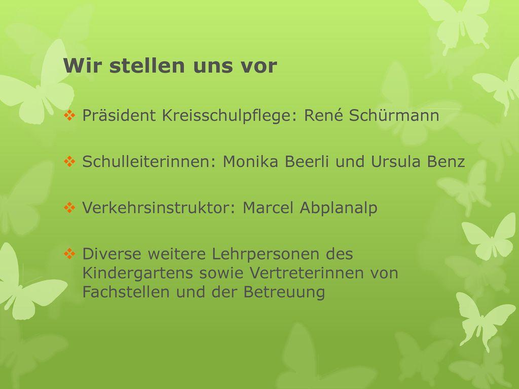 Wir stellen uns vor Präsident Kreisschulpflege: René Schürmann