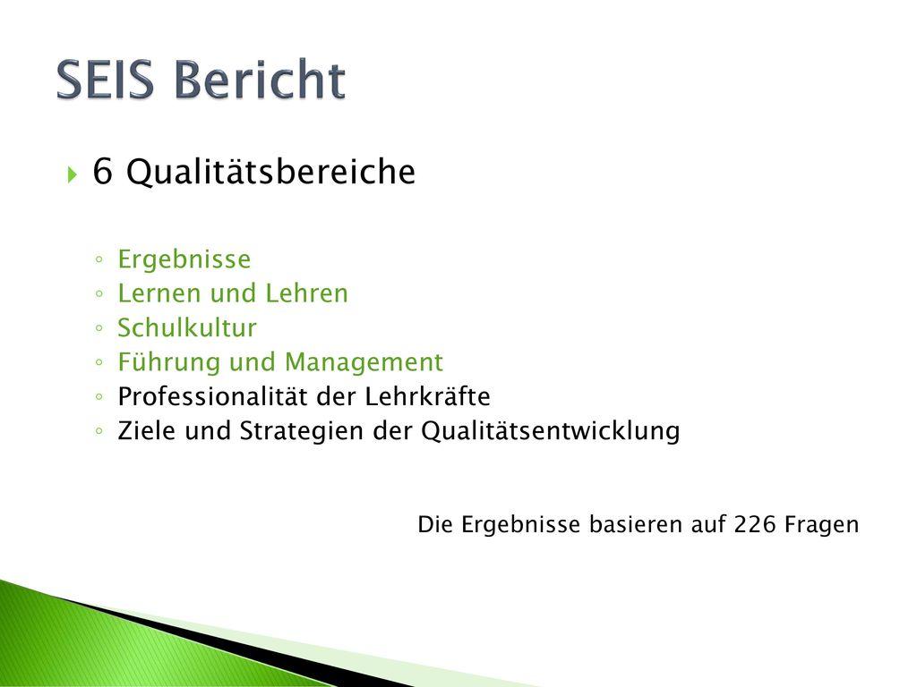 SEIS Bericht 6 Qualitätsbereiche Ergebnisse Lernen und Lehren