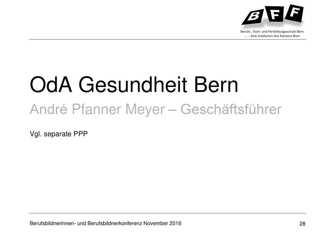 OdA Gesundheit Bern André Pfanner Meyer – Geschäftsführer