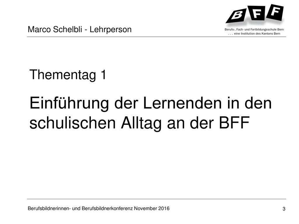 Einführung der Lernenden in den schulischen Alltag an der BFF