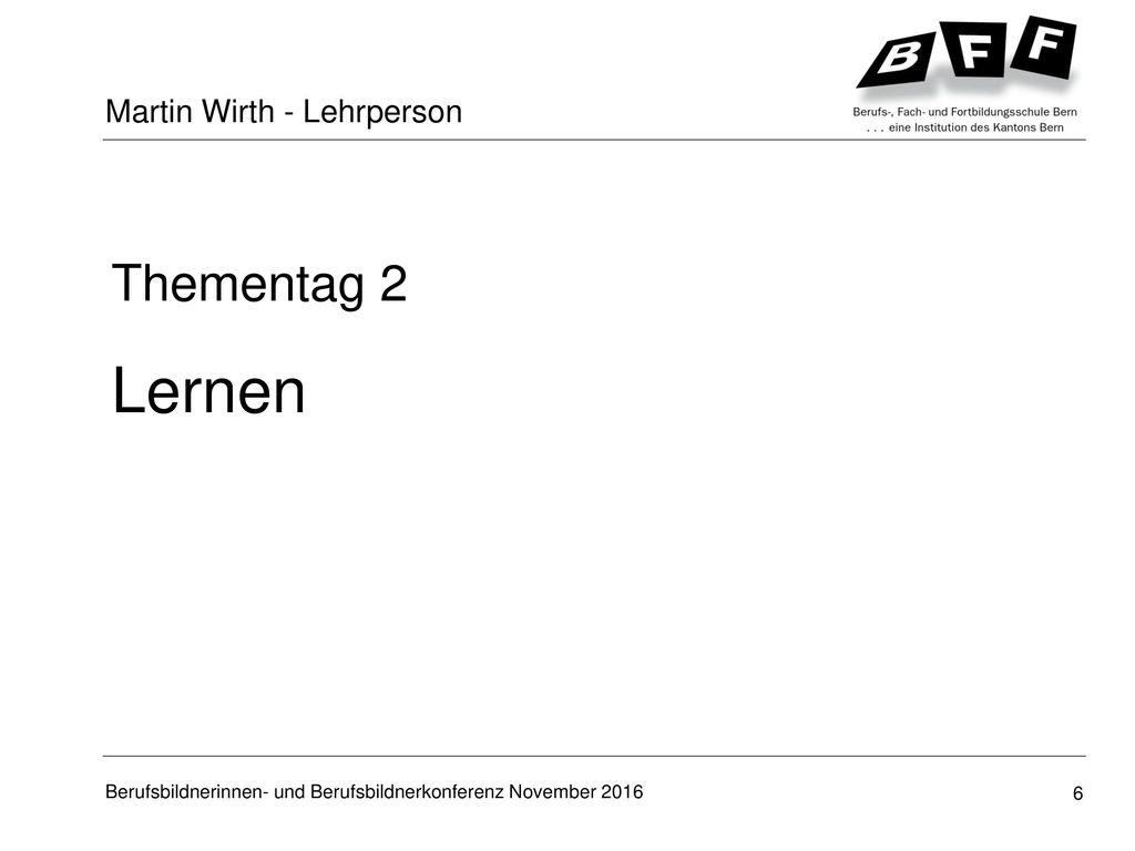 Lernen Thementag 2 Martin Wirth - Lehrperson