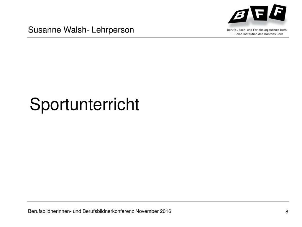 Sportunterricht Susanne Walsh- Lehrperson