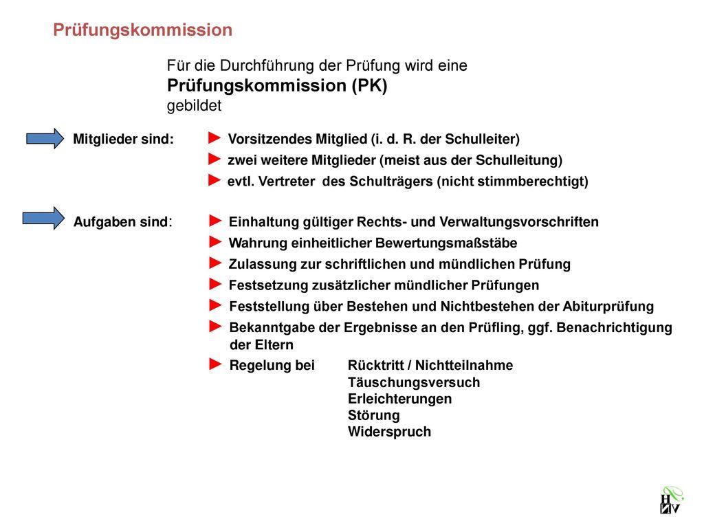 Prüfungskommission Für die Durchführung der Prüfung wird eine Prüfungskommission (PK) gebildet.