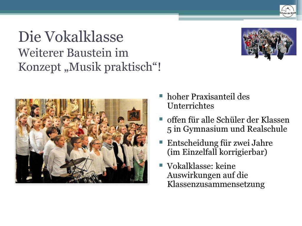 """Die Vokalklasse Weiterer Baustein im Konzept """"Musik praktisch !"""