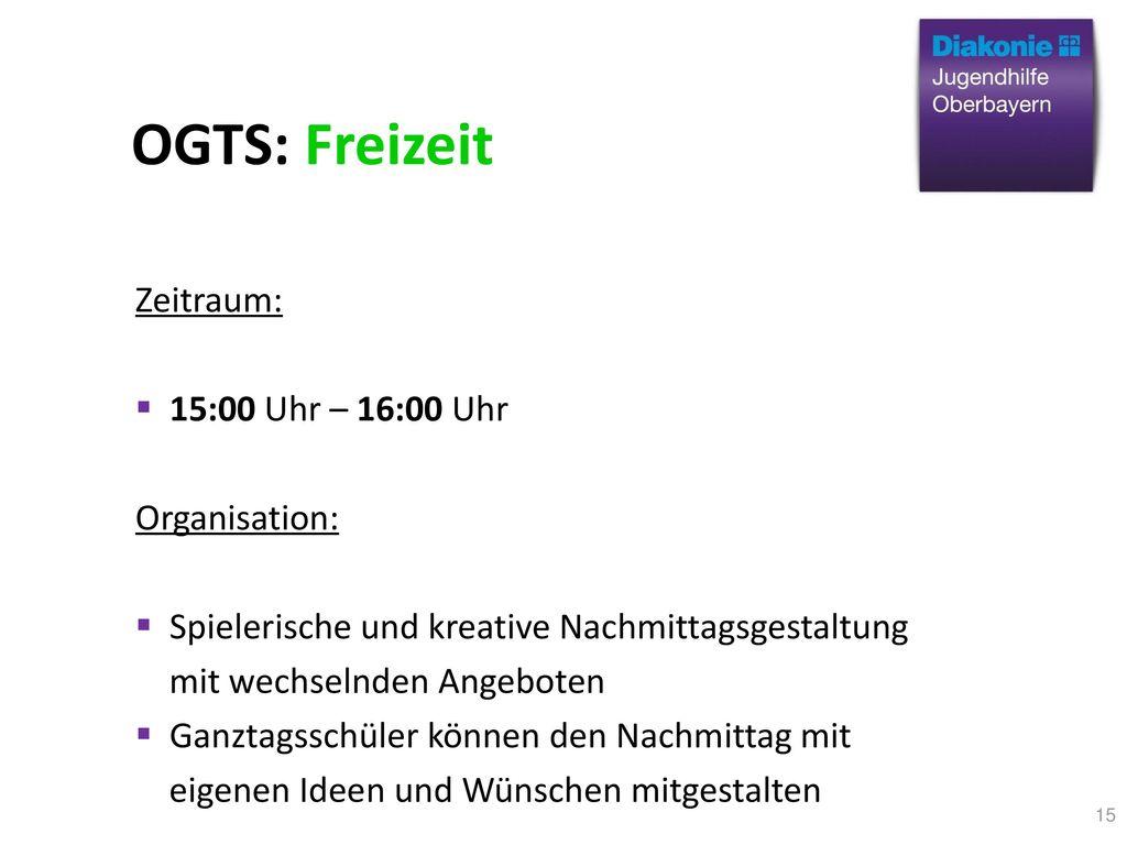 OGTS: Freizeit Zeitraum: 15:00 Uhr – 16:00 Uhr Organisation: