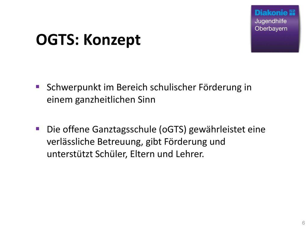 OGTS: Konzept Schwerpunkt im Bereich schulischer Förderung in einem ganzheitlichen Sinn.