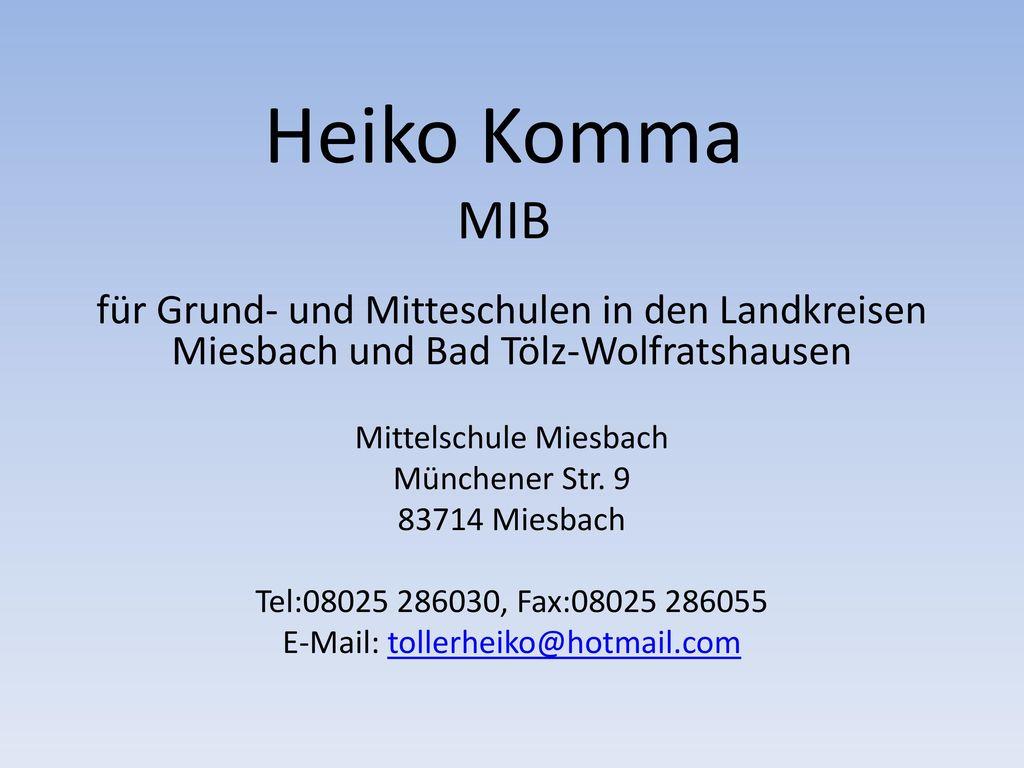 Heiko Komma MIB für Grund- und Mitteschulen in den Landkreisen Miesbach und Bad Tölz-Wolfratshausen.