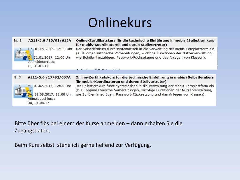 Onlinekurs Bitte über fibs bei einem der Kurse anmelden – dann erhalten Sie die Zugangsdaten.