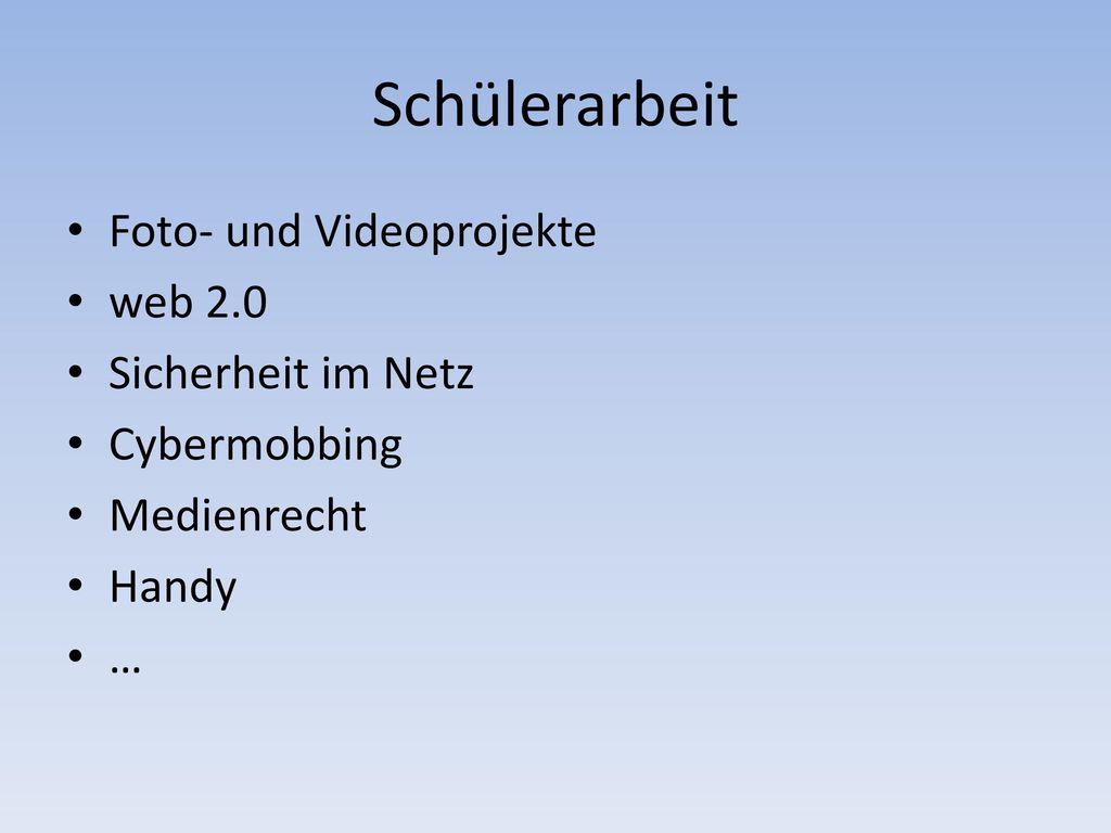 Schülerarbeit Foto- und Videoprojekte web 2.0 Sicherheit im Netz