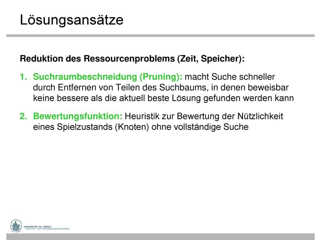 Lösungsansätze Reduktion des Ressourcenproblems (Zeit, Speicher):