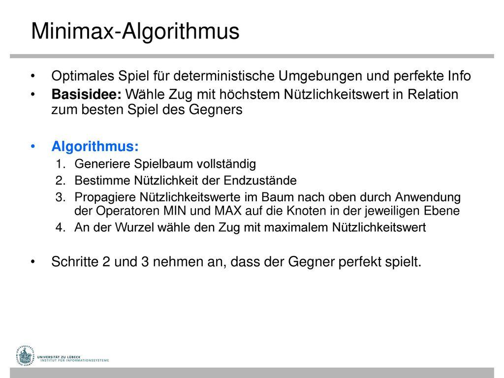 Minimax-Algorithmus Optimales Spiel für deterministische Umgebungen und perfekte Info.