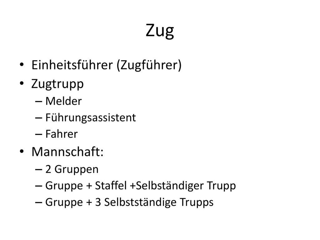 Zug Einheitsführer (Zugführer) Zugtrupp Mannschaft: Melder