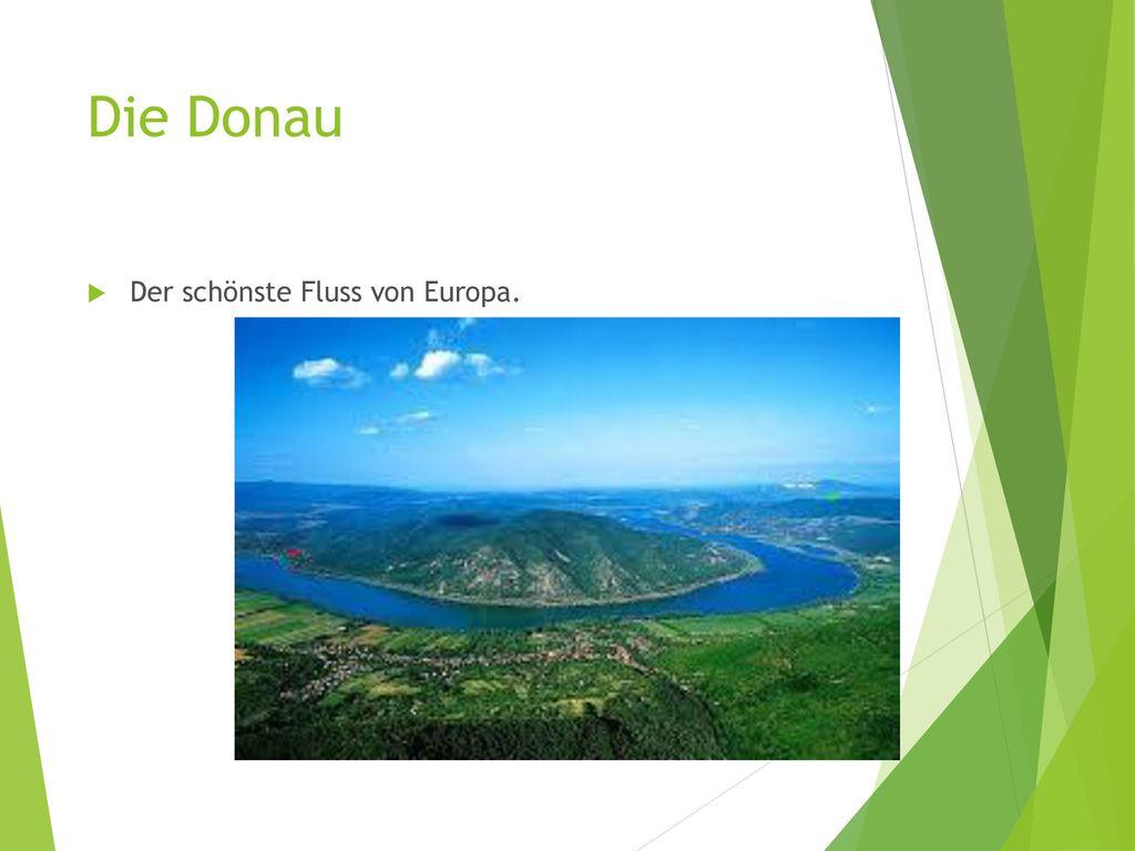 Die Donau Der schönste Fluss von Europa.