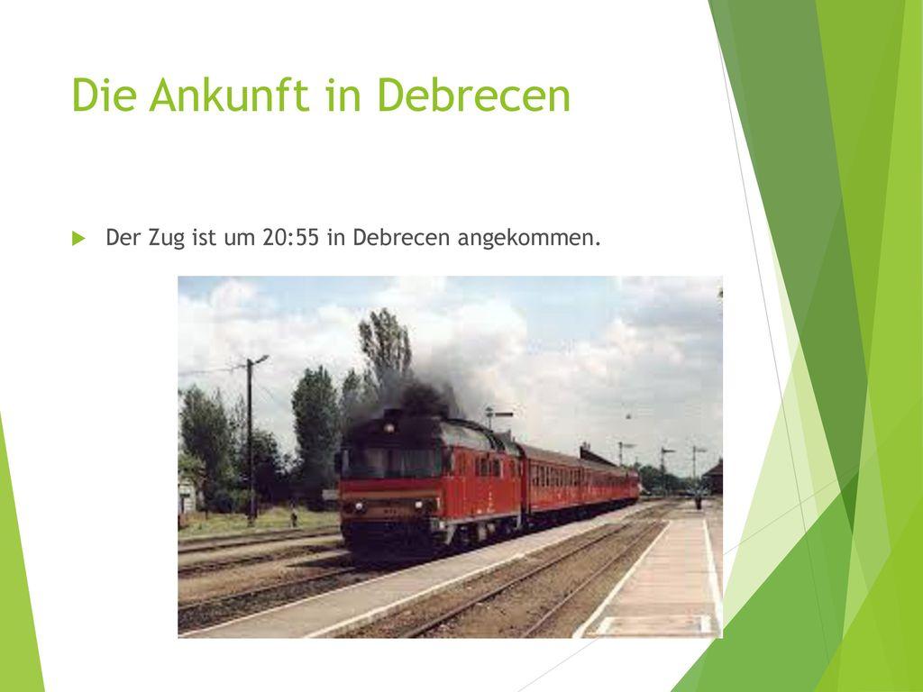 Die Ankunft in Debrecen