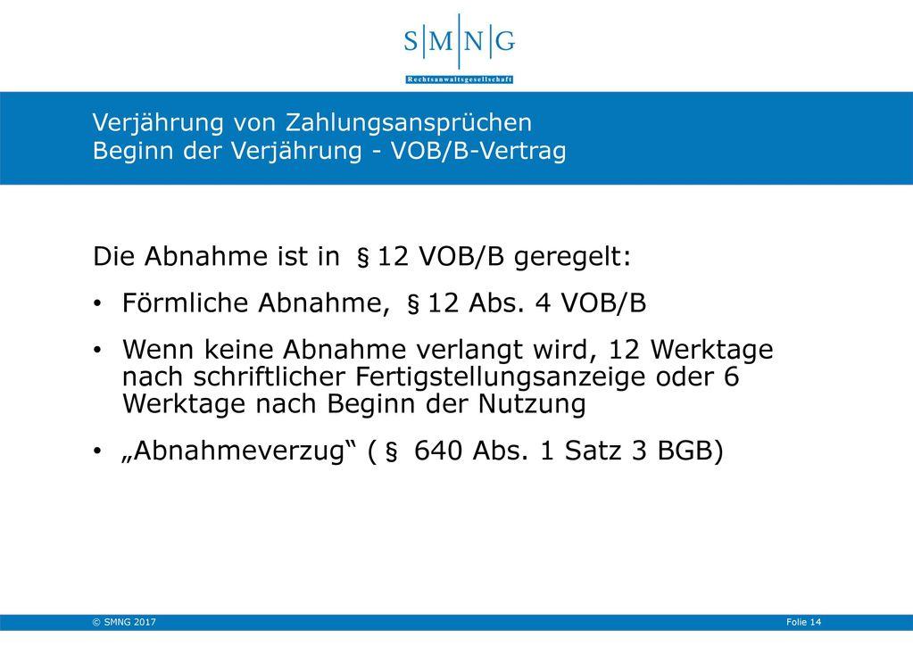 Die Abnahme ist in §12 VOB/B geregelt: